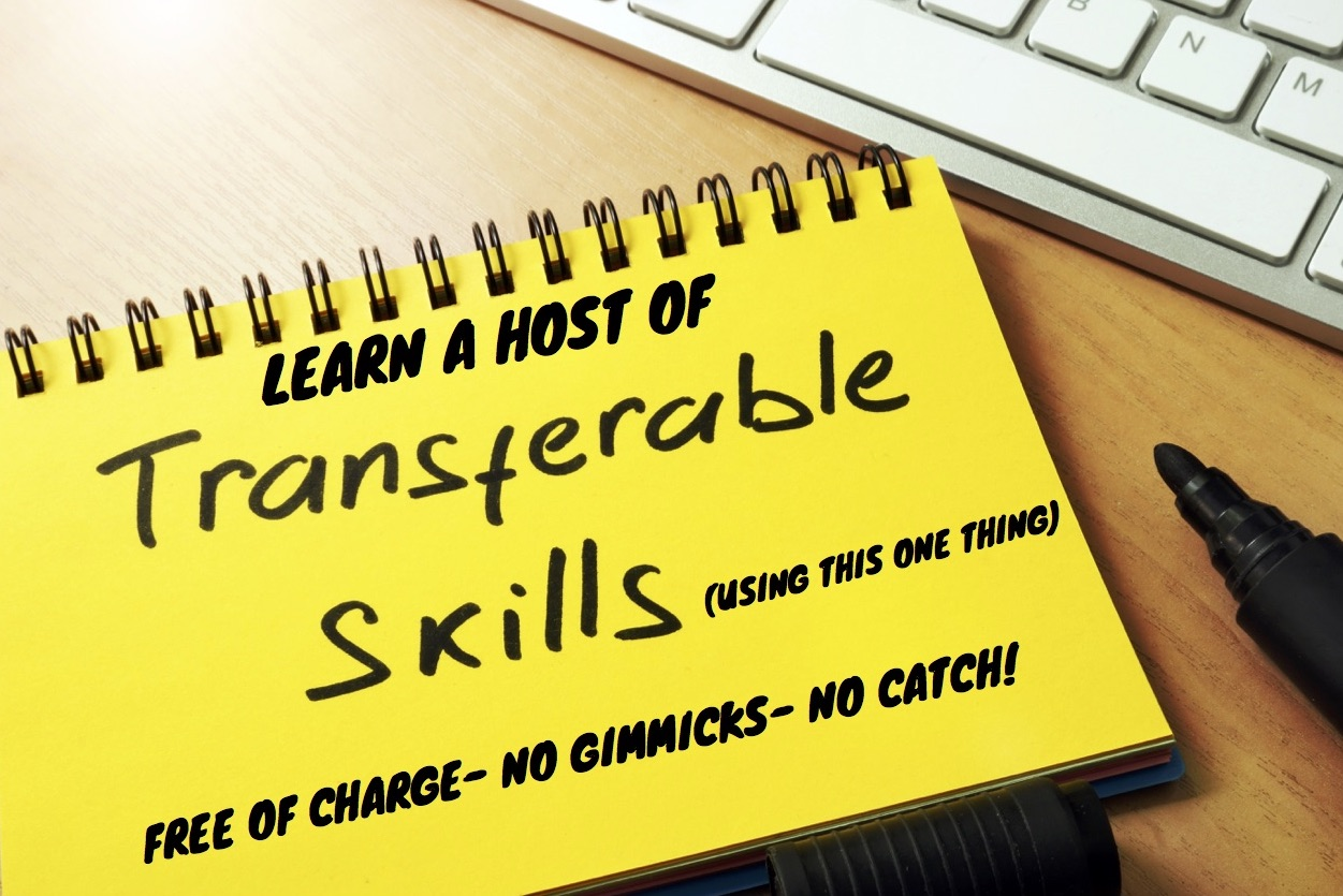 Learn a host of transferable skills using this one thing